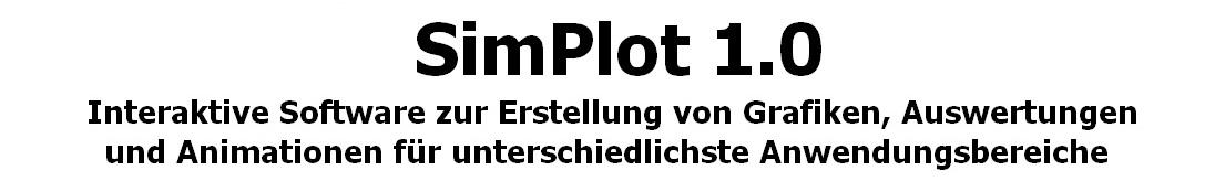 SimPlot - Eine Anwendung zur Erstellung automatisch ablaufender Simulationen aus unterschiedlichsten Bereichen